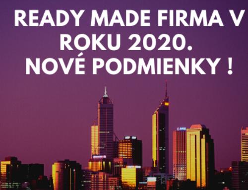 Chcete kúpiť ready made s.r.o. v roku 2020? Pripravte sa na tieto podmienky.