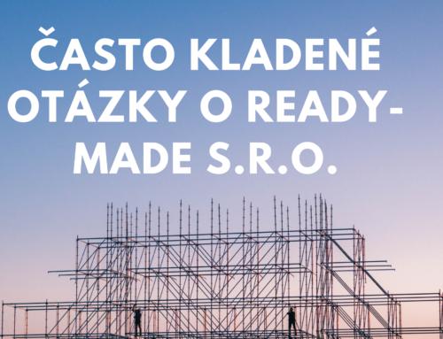 Často kladené otázky o ready-made s.r.o.
